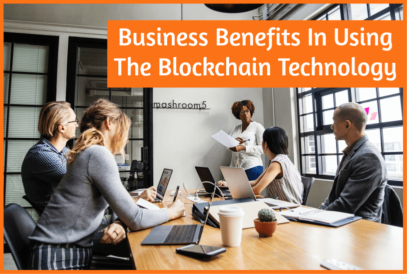 Business Benefits In Using The Blockchain Technology by newtohr.com