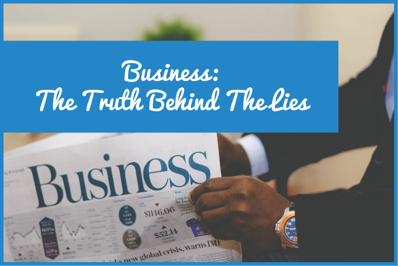 Business The Truth Behind The Lies by #NewToHR