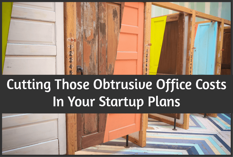 Cutting Those Obtrusive Office Costs In Your Startup Plans by newtohr.com