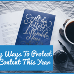 andy Ways To Protect Your Content This Year by newtohr.com