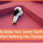 How To Make Your Career Seem Fresh When Nothing Has Changed by newtohr.com