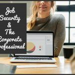 Job Security And The Corporate Professional by newtohr.com