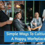 Simple Ways To Cultivate A Happy Workplace by newtohr.com