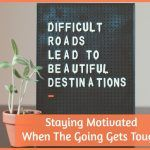 Staying Motiated When The Going Gets Tough by newtohr.com