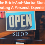 The Brick And Mortar Store Creating A Personal Experience by newtohr.com