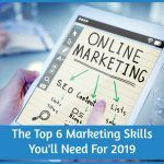 The Top 6 Marketing Skils You Will Need For 2019 by newtohr.com