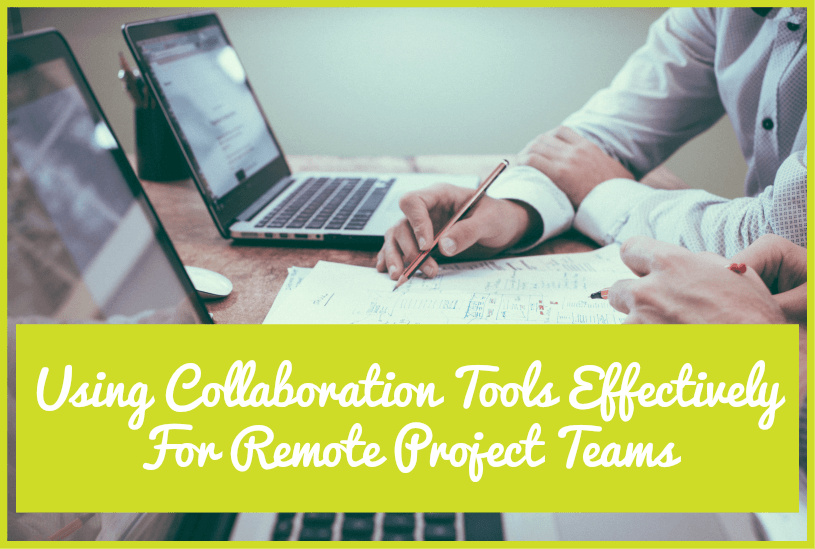 Using Collaboration Tools Effectively For Remote Project Teams by #NewToHR