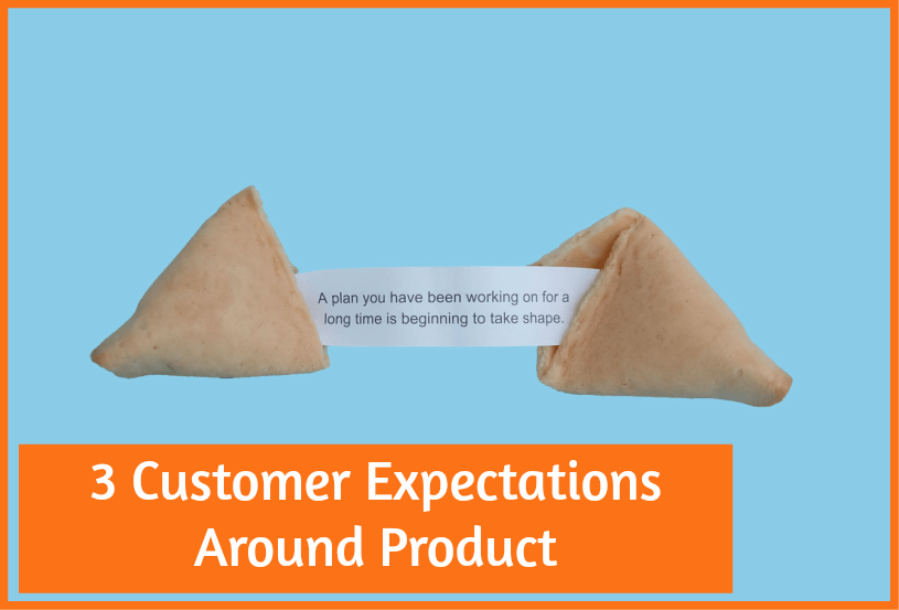 3 Customer Expectations Around Product by #NewToHR