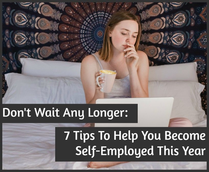 7 Tips To Help You Become Self-Employed This Year by newtohr.com