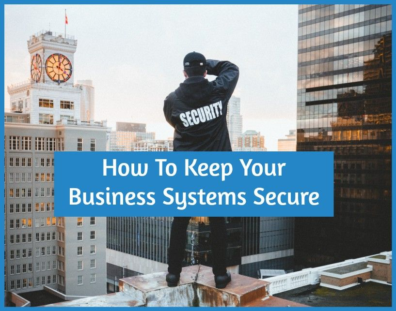 How To Keep Your Business Systems Secure by newtohr.com
