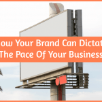 How Your Brand Can Dictate The Pace Of Your Business by newtohr.com