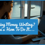 Making Money Writing - here is how to do it by newtohr.com