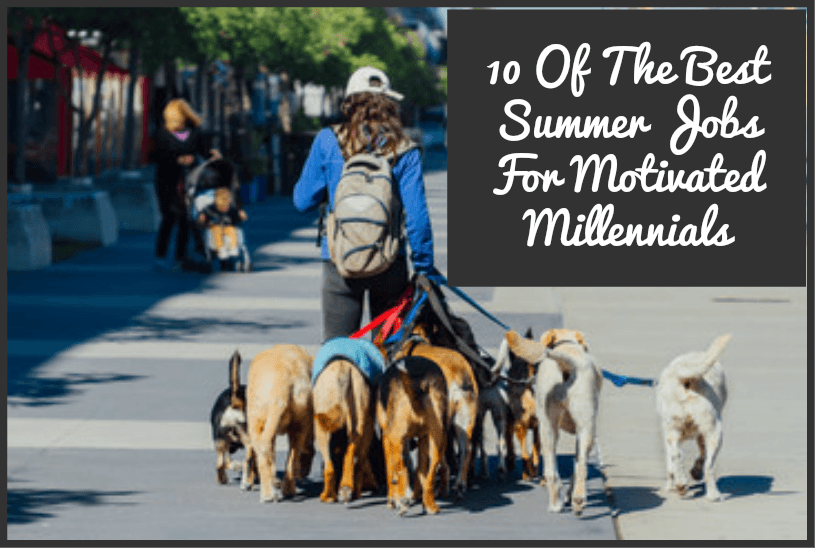 10 Of The Best Summer Jobs For Motivated Millennials by newtohr.com