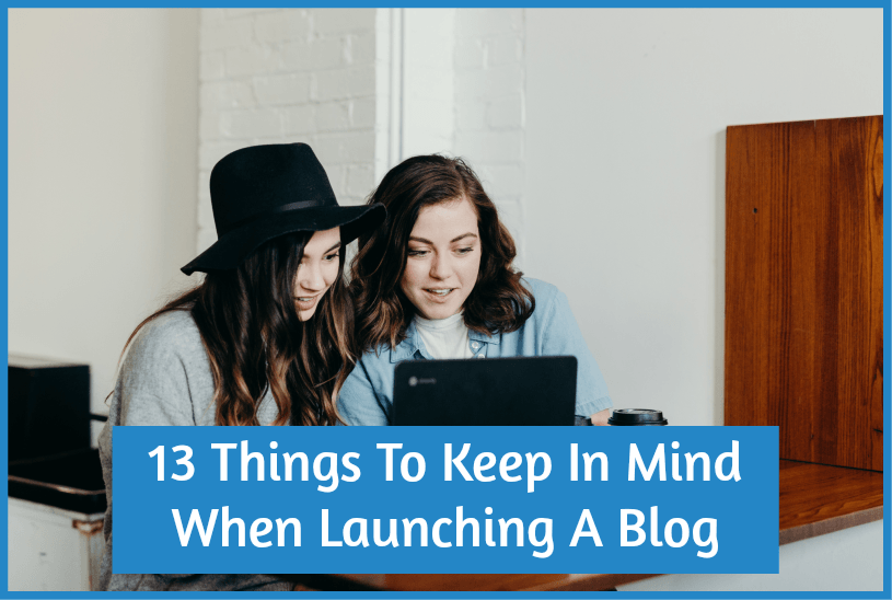 13 Things To Keep In Mind When Launching A Blog by #newtohr