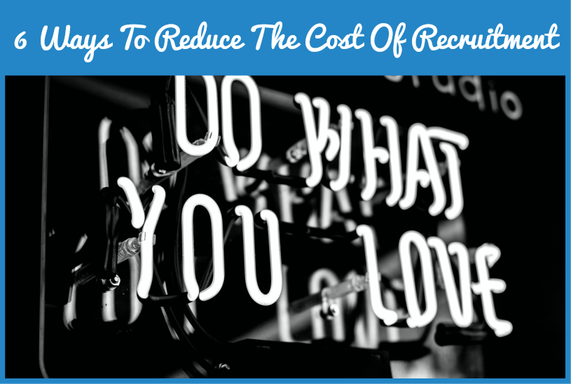 6 Ways To Reduce The Cost Of Recruitment by #NewToHR