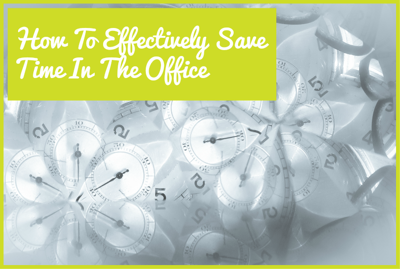 How To Effectively Save Time In The Office by newtohr.com