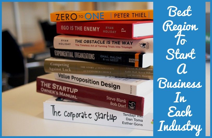 Best Regions To Start A Business In Each Industry by #NewToHR