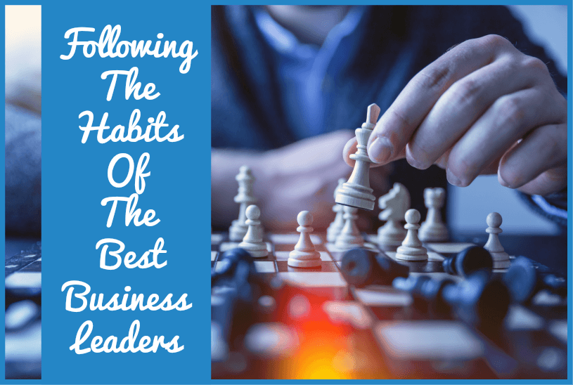Following The Habits Of The Best Business Leaders #NewToHR