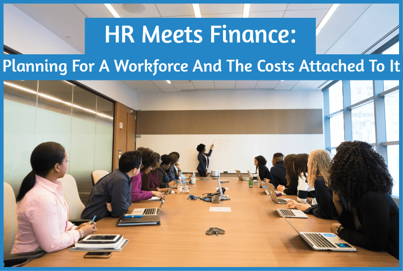 HR Meets Finance - Planning A Workforce And The Costs Attached To It By #NewToHR