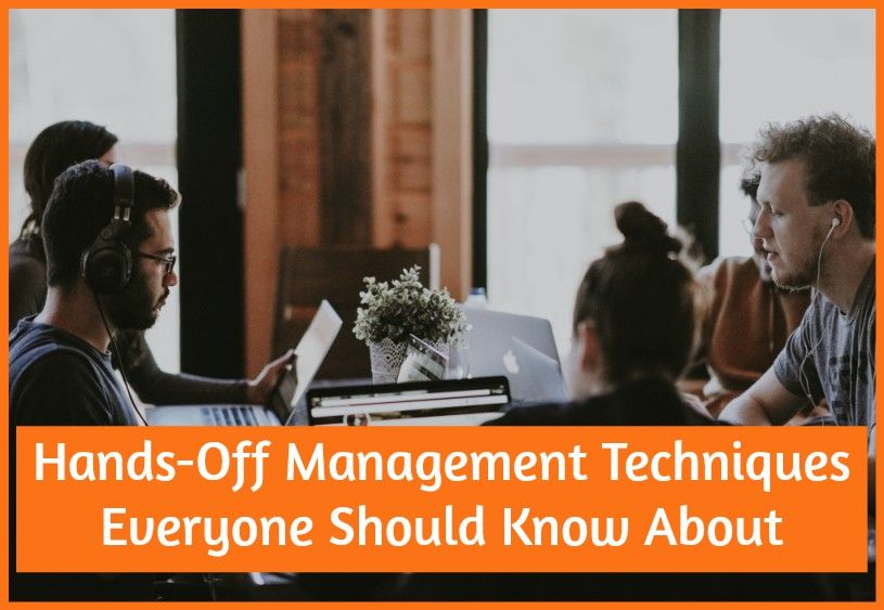 Hands-Off Management Techniques Everyone Should Know About by newtohr.com