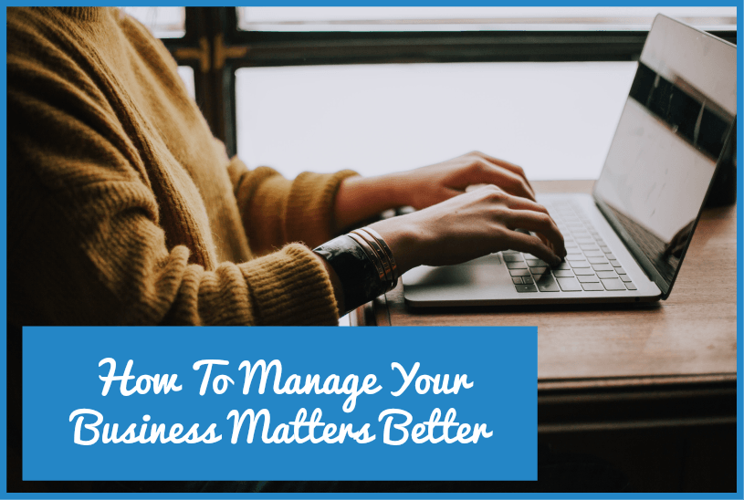 How To Manage Your Business Matters Better by newtohr.com