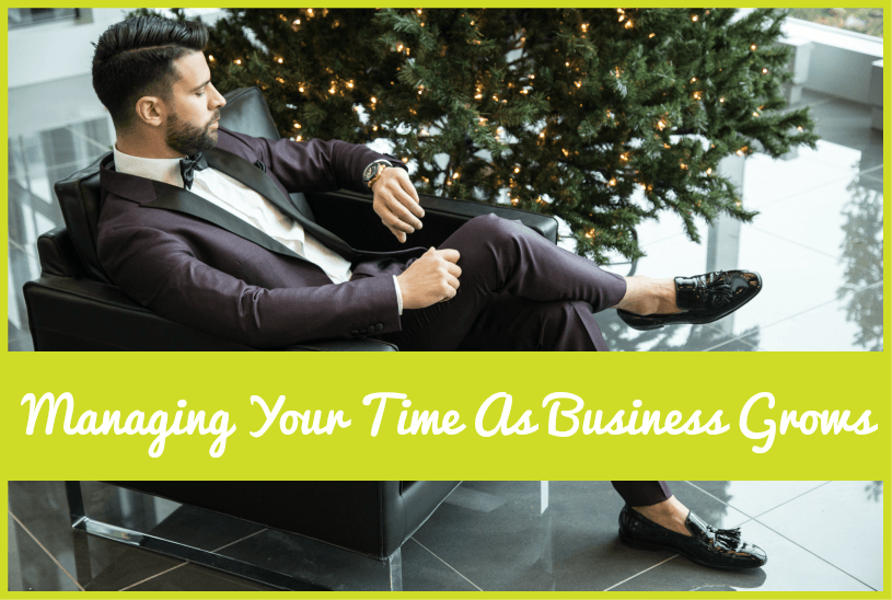 Managing Your Time As Business Grows by #NewToHR