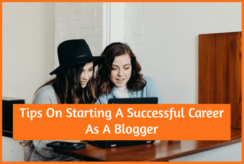 Tips On Starting A Successful Career As A Blogger by newtohr.com
