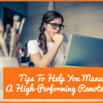 Tips To Help You Manage A High-Performing Remote Team by #NewToHR