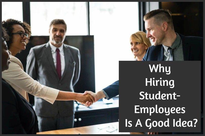Why Hiring Student-Employees Is A Good Idea by #NewToHR