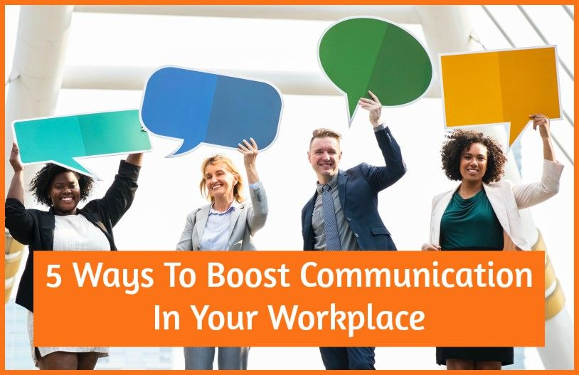 5 Ways To Boost Communication In Your Workplace by newtohr.com