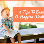 6 Tips To Ensure A Happier Workforce by #NewToHR