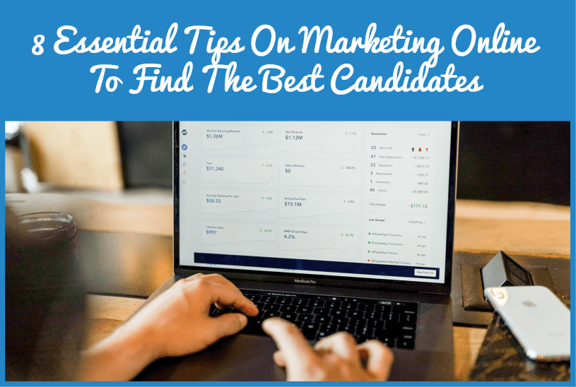 8 Essential Tips On Marketing Online To Find The Best Candidates by newtohr.com