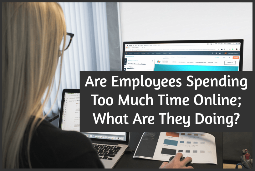 Are Employees Spending Too Much Time Online What Are They Doing by #NewToHR