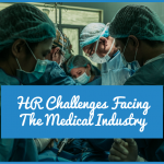 HR Challenges Facing The Medical Industry by #NewToHR