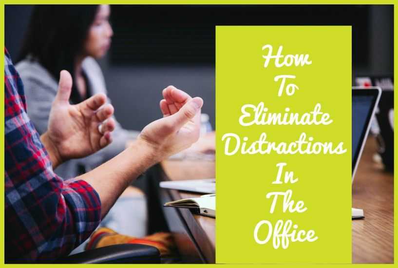 How To Eliminate Distractions In The Office by #NewToHR