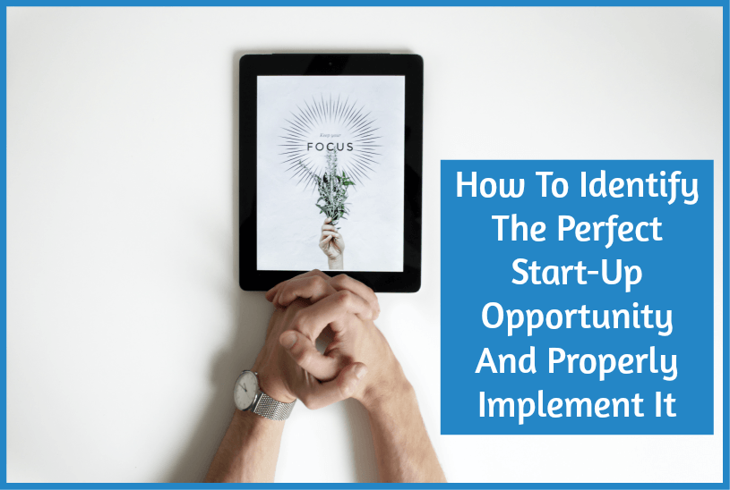 How To Identify The Perfect StartUp Opportunity And Properly Implement It by newtohr.com
