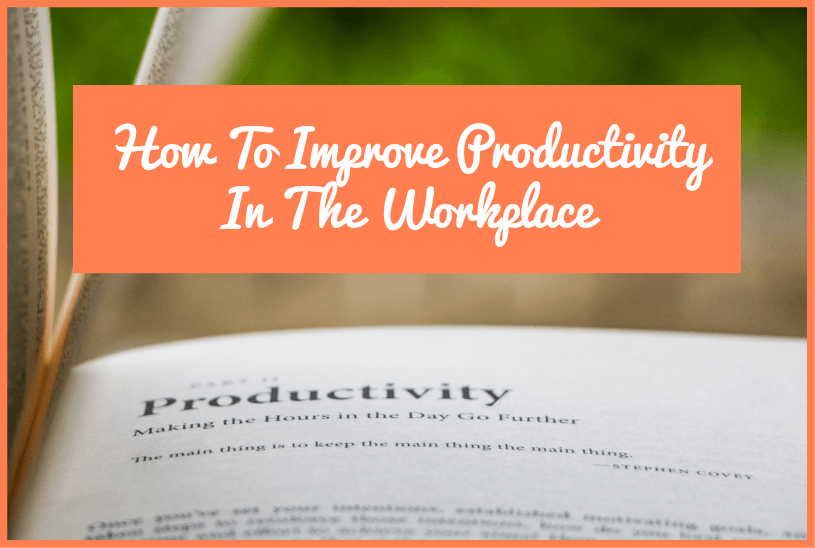 How To Improve Productivity In The Workplace by #NewToHR