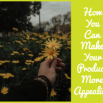 How You Can Make Your Product More Appealing by newtohr.com