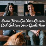 Laser Focus On Your Career And Achieve Your Goals Now by newtohr.com