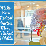 Make Your Medical Practice More Polished And Polite by #NewToHR