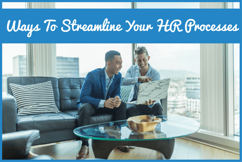 Ways To Streamline Your HR Processes by newtohr.com