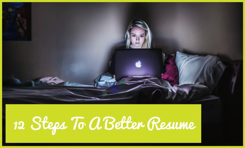 12 Steps To A Better Resume by newtohr.com