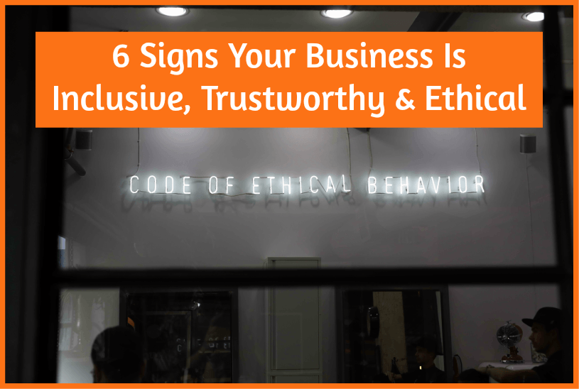 business inclusivity, trustworthiness, and ethics