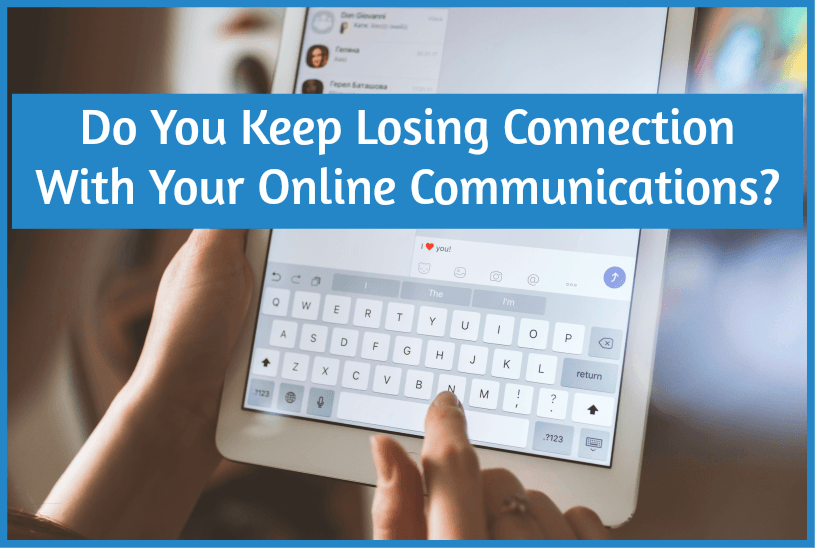 Do You Keep Losing Connection With Your Online Communications by #NewToHR