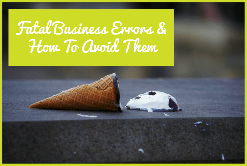Fatal Business Errors And How To Avoid Them #NewToHR
