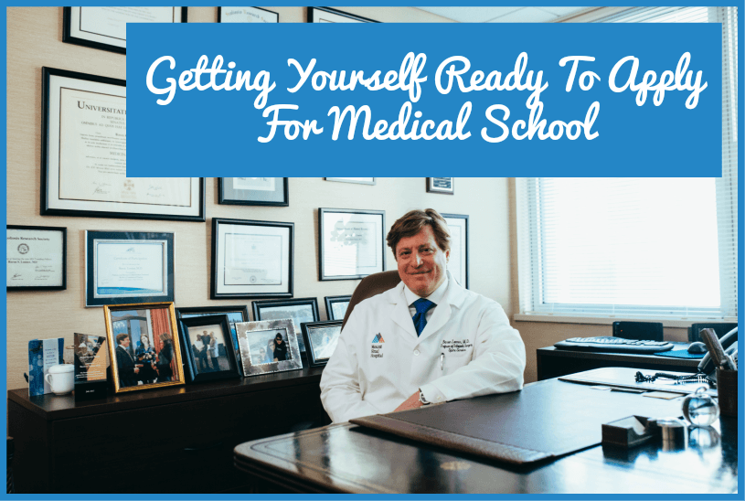 Getting Yourself Ready To Apply For Medical School by newtohr.com