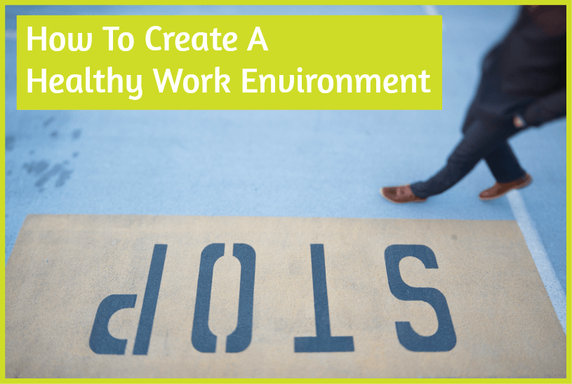 How To Create A Healthy Work Environment by #NewToHR