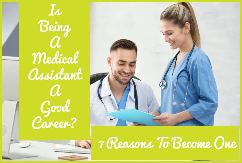 Is Being a Medical Assistant a Good Career? 7 Reasons to Become One Many of us are interested in working in the medical world, but not all of us are cut out for or interested in being a doctor or nurse. While it seems like those two career paths are the only ones in the med