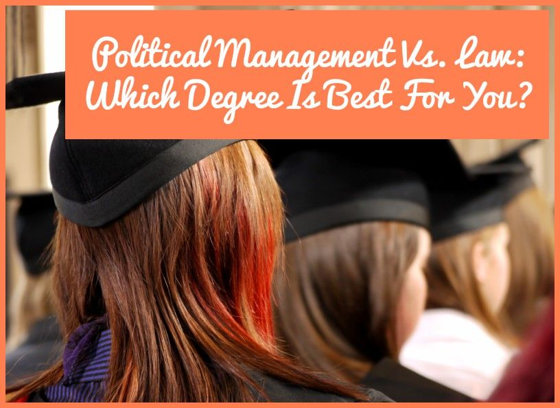 Political Management Vs Law - Which Degree Is Best For You by newtohr.com