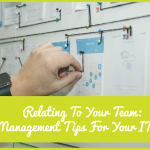 Relating To Your Team - 12 Management Tips For Your IT Team by newtohr.com
